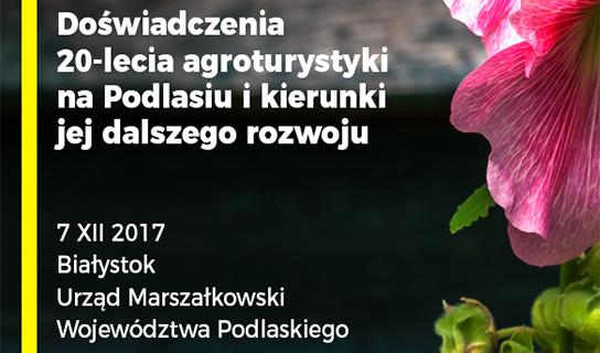 """Konferencja """"Doświadczenia 20-lecia agroturystyki na Podlasiu i kierunki jej dalszego rozwoju"""""""