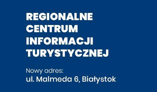 Regionalne Centrum Informacji Turystycznej w Białymstoku – zmiana miejsca