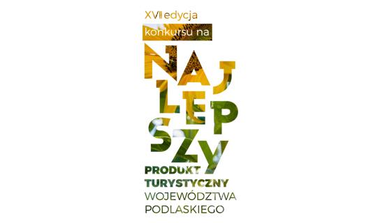 """XVII edycja Konkursu na """"Najlepszy Produkt Turystyczny – Certyfikat Polskiej Organizacji Turystycznej"""""""
