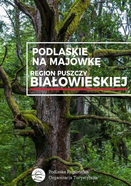 Podlaskie na Majówkę - Region Puszczy Białowieskiej