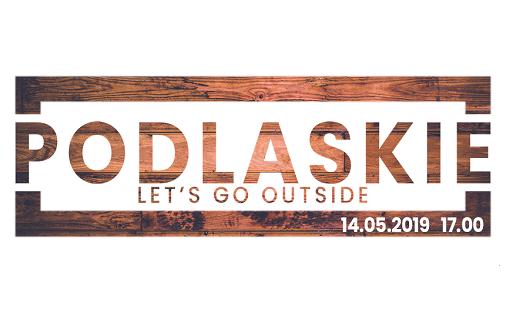 Podlaskie. Let's Go Outside – Drewniane Podlasie