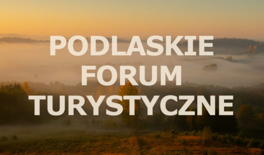 Podlaskie Forum Turystyczne 2019
