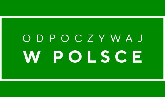 """""""Odpoczywaj w Polsce"""" – kampania POT"""
