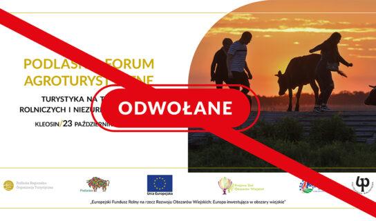 Podlaskie Forum Agroturystyczne odwołane