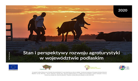 Stan i perspektywy rozwoju agroturystyki w województwie podlaskim – podsumowanie